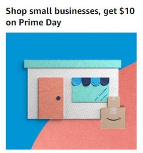 Shop Small Business On Amazon Spend $10 Get $10 For Amazon Prime Days